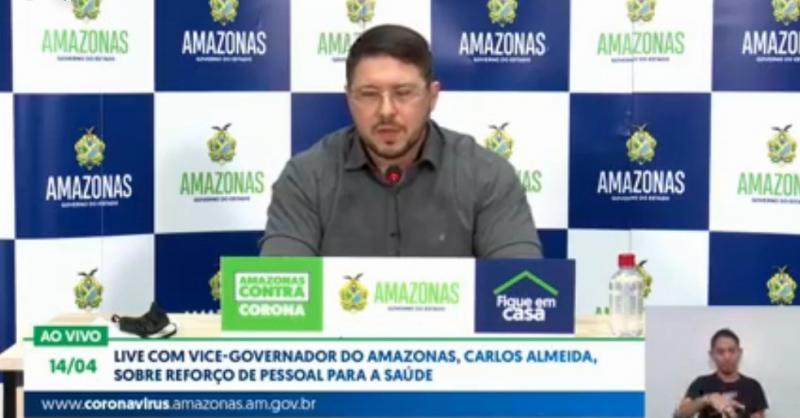 Vice-governador do Amazonas, Carlos Almeida, fala sobre reforço de pessoal para a saúde