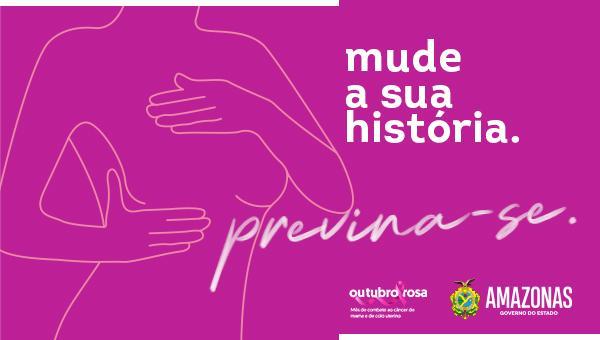 """""""Faça da prevenção a sua rotina"""", orienta Governo do Estado sobre câncer de mama"""